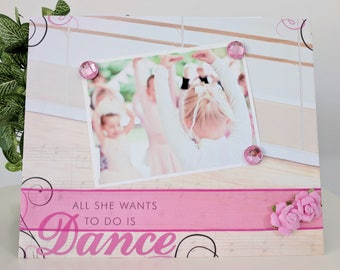 All She Wants To Do is Dance V3 - Ballet Ballerina Magnetic Picture Frame Handmade Gift Present Home Decor Size 9 x 11 Holds 5 x 7 Photo