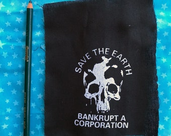 SAVE THE EARTH patch bankrupt a corporation who are we kidding thinking recycling is helping enough to make a difference