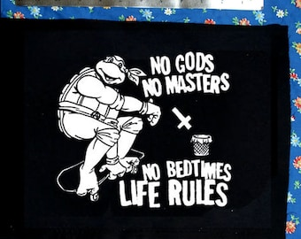 BACKPATCH no gods no masters no bedtimes life rules so do skateboards and backpatches
