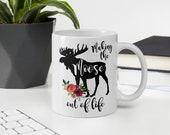 Making The Moose of Life Coffee Mug Cup