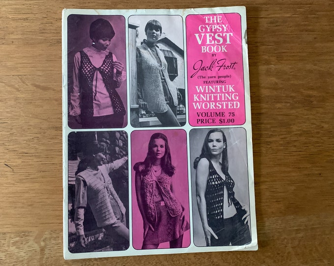 Vintage 60s knitting & crochet pattern book for long vests, boleros, turtle neck shell, pullover sweater, The Gypsy Vest Book by Jack Frost