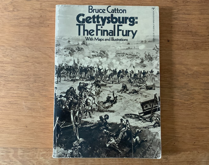 Bruce Catton Gettysburg: The Final Fury with Maps & Illustrations Copyright 1974, paperback version