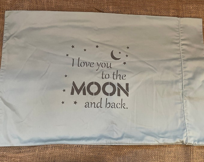 Vintage hand-stenciled green pillowcase, I love you to the moon and back