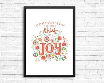 Comparison is the Thief of Joy Art Print - Digital Art Print 5x7