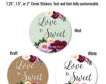 """Love is SWEET stickers - Wedding Favor Stickers - Personalized Stickers - Custom Stickers - Mason Jar Stickers, 1.25"""" 1.5"""" or 2"""""""