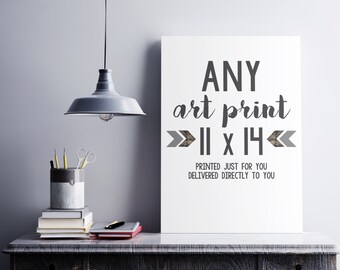 Printed 11 x 14 Art Print of Your Choice