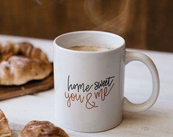 Home Sweet You and Me Coffee Mug Comforting Country Song Lyric Autumn Quote Mug  Country Music Home Decor Fall Mug