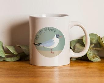 Happy Seagull Coffee Mug Don't Worry Be Happy Motivational Mug Whimsical Animal Mug Coastal Kitchen Whimsical Animal Beach Decor