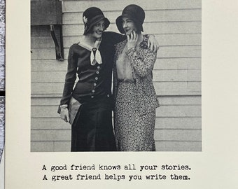Greeting Card Card For Her Card #350b A Good Friend Knows All Your Stories.. Funny Card A Great Friend Helped You Write Them