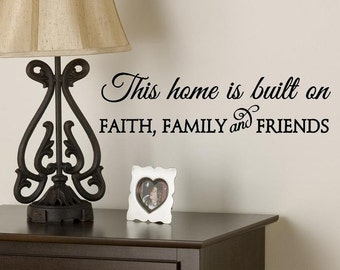 Wall Decal This Home is built on Faith Family and Friends Vinyl Decor