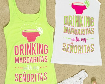 Bachelorette Party shirts   Drinking Margaritas with My Senoritas   Neon Green and Pink