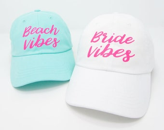 Beach Vibes   Bride Vibes - Beach Bachelorette Party Dad Hats   Bride and Bridesmaid Gifts   Bridal Hat