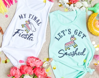 Fiesta Bachelorette party shirts - Final Fiesta & Let's Get Smashed   Bride and bridesmaid gifts   Mexico bachelorette