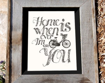 "Bicycle Art Print - 8x10"" - ""Home is Whenever I'm with you"" - Typographic"