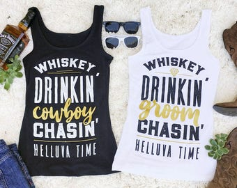 Country Bachelorette Party Shirts - Whiskey Drinkin' Groom and Cowboy Chasin' Helluva Time   Nashville Bachelorette   Austin Bachelorette