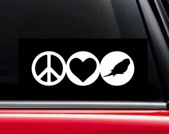 Peace, Love and Budgie decal