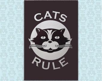 Cats Rule Fridge Magnet