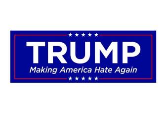 Making America Hate Again Sticker