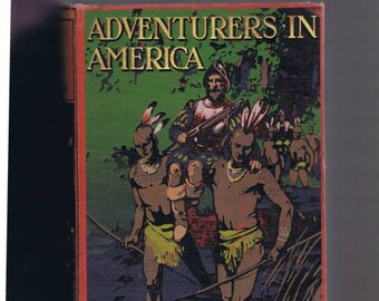 Antique Children's Book Adventures in America by Hope, 1909 Decorative Binding Cover Art Indians Explorers