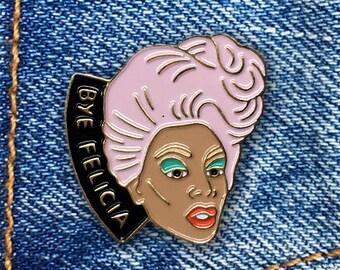 Bye Felicia Pin, Ru Paul, Drag Race, Soft Enamel Pin, Jewelry, Art, Gift (PIN26)