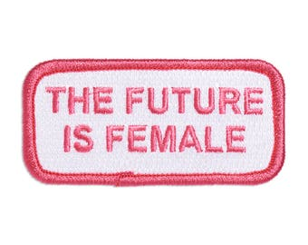 The Future is Female Patch, Iron On Patch, Embroidered Patch, Feminist, Gift, Accessory, Stocking Stuffer, Art (PAT22)