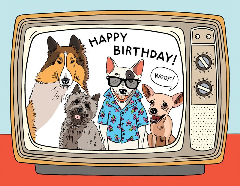 Famous Dogs Happy Birthday - Lassie, Toto Spuds, Taco Dog, Greeting Card,  Friendship, Hand Illustration, (Item 893)