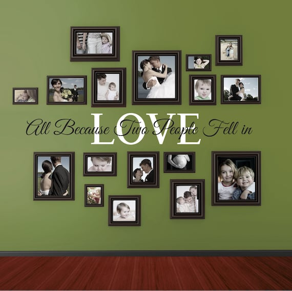 All Because Two People Fell In Love Vinyl Wall Decal Etsy