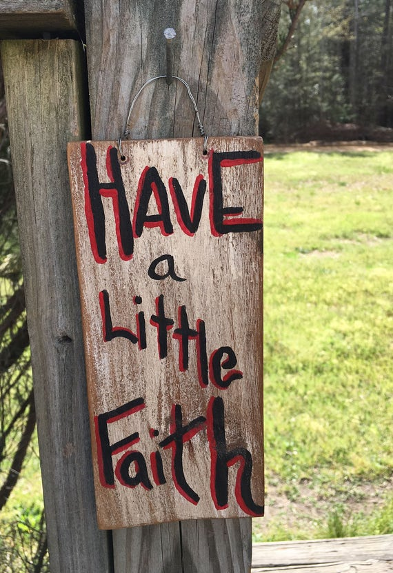 Reclaimed Barn Wood Sign, Have Faith Sign, Hand Painted Rustic Salvaged  Wall Art, Friendship Sign, Gift For Friend, Holiday Gift Guide
