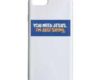 Just Sayin' Phone Case