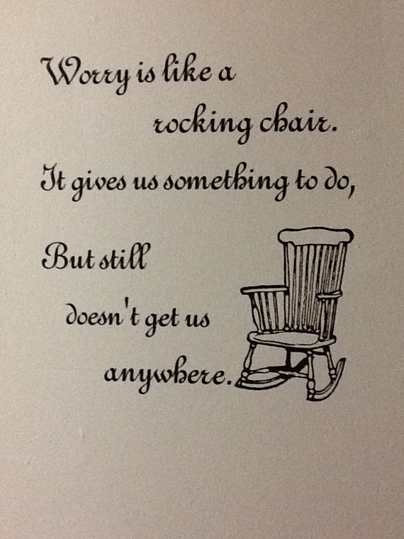 Worry Is Like A Rocking Chair Vinyl Decal Etsy