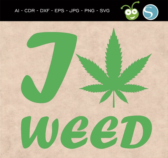 I Love Weed Marijuana Leaf Ganja Pot Leaf Cannabis Etsy
