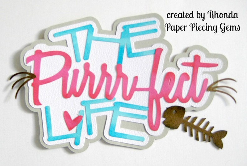 Purrr-fect Life girl title paper piecing for  premade scrapbook page title by Rhonda rm613art