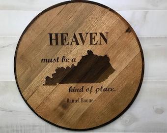 Heaven Must Be A Kentucky Bourbon Barrel Head Lid