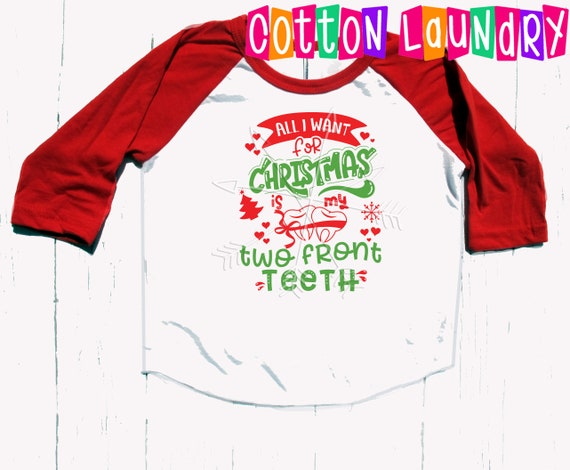 All I Want For Christmas Is My Two Front Teeth.All I Want For Christmas Is My Two Front Teeth Funny Christmas Shirt Unisex Kids Christmas Top And Tee