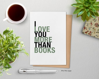 Fathers Day Card, Book Lover Gift, Funny Friend Gift Idea, I Love You More Than Books, A2 Size Greeting Card