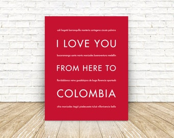 Travel Gift, Colombia Art, Colombia Poster, Paper Anniversary Gift, Travel South America, I Love You From Here To COLOMBIA, Scarlet Red