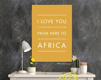 African Art Print, Home Decor, Travel Poster, I Love You From Here To AFRICA, Shown in Harvest