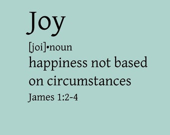 Joy happiness not based on circumstances, vinyl wall sticker for Sunday School Room, Nursery or Child room Bible Verse Decal