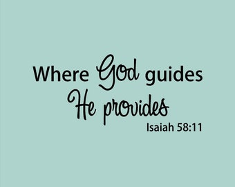 Sunday School Wall Art, Where God guides He provides Isaiah 58:11, vinyl wall decal sticker, Christian decor or gift