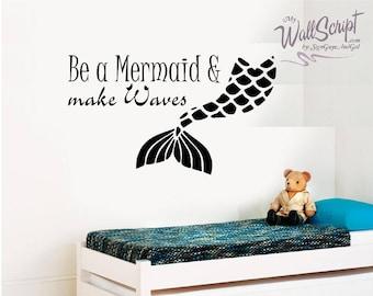 Mermaid wall decal, Be a Mermaid and make waves room decor, Girls Room Wall Decal, Vinyl wall art sticker