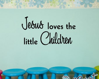 Sunday School Wall decal, Jesus loves the little children, Child Room Wall Decal