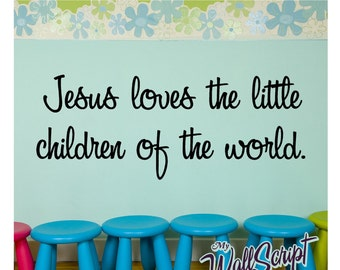 Wall decal for child room, sunday school room decal, Jesus Loves the little children of the world