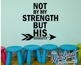 Not By My Strength Sunday School Wall Decal, Home Prayer Decal, Family Room Bible Decal, Zachariah 4:6