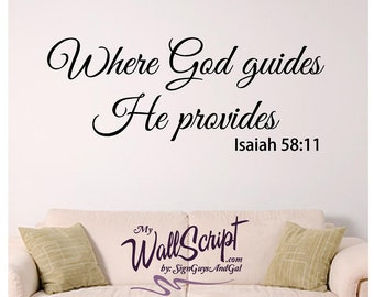 Scripture wall decal, Where God guides He provides. Isaiah 58:11, Home wall decal, vinyl removable wall art