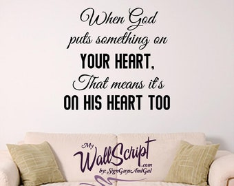 Scripture wall decal When God puts something on your heart, Decal for home, sunday school or church