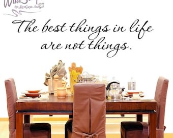 Home inspirational wall decal, The best things in life are not things