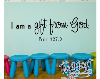 Scripture Wall Decal, I am a gift from God Psalm 127:3, vinyl wall sticker for Sunday School Room, Nursery or Child room Bible Verse Decal