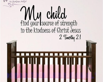 Nursery Bible Verse Wall Art, My Child find your source of strength in the kindness of Christ Jesus, 2 Timothy 2:1 Sunday School Room