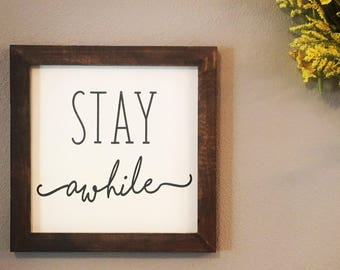 Stay Awhile Sign - Customizable Engraved Wood Sign - Farmhouse Modern Home Decor -  Black White and Walnut with Handmade Frame