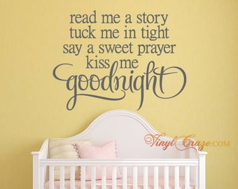 Vinyl Wall Saying: Read me a story, tuck me in tight, say a sweet prayer, kiss me goodnight